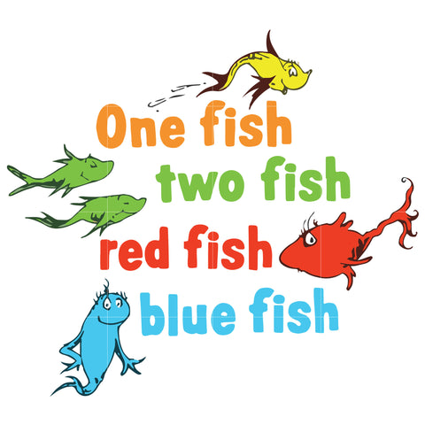 One fish two fish red fish blue fish, dr seuss svg, dr seuss quotes digital file