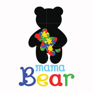 Autism mama bear svg, autism awareness svg, dxf, eps, png digital file