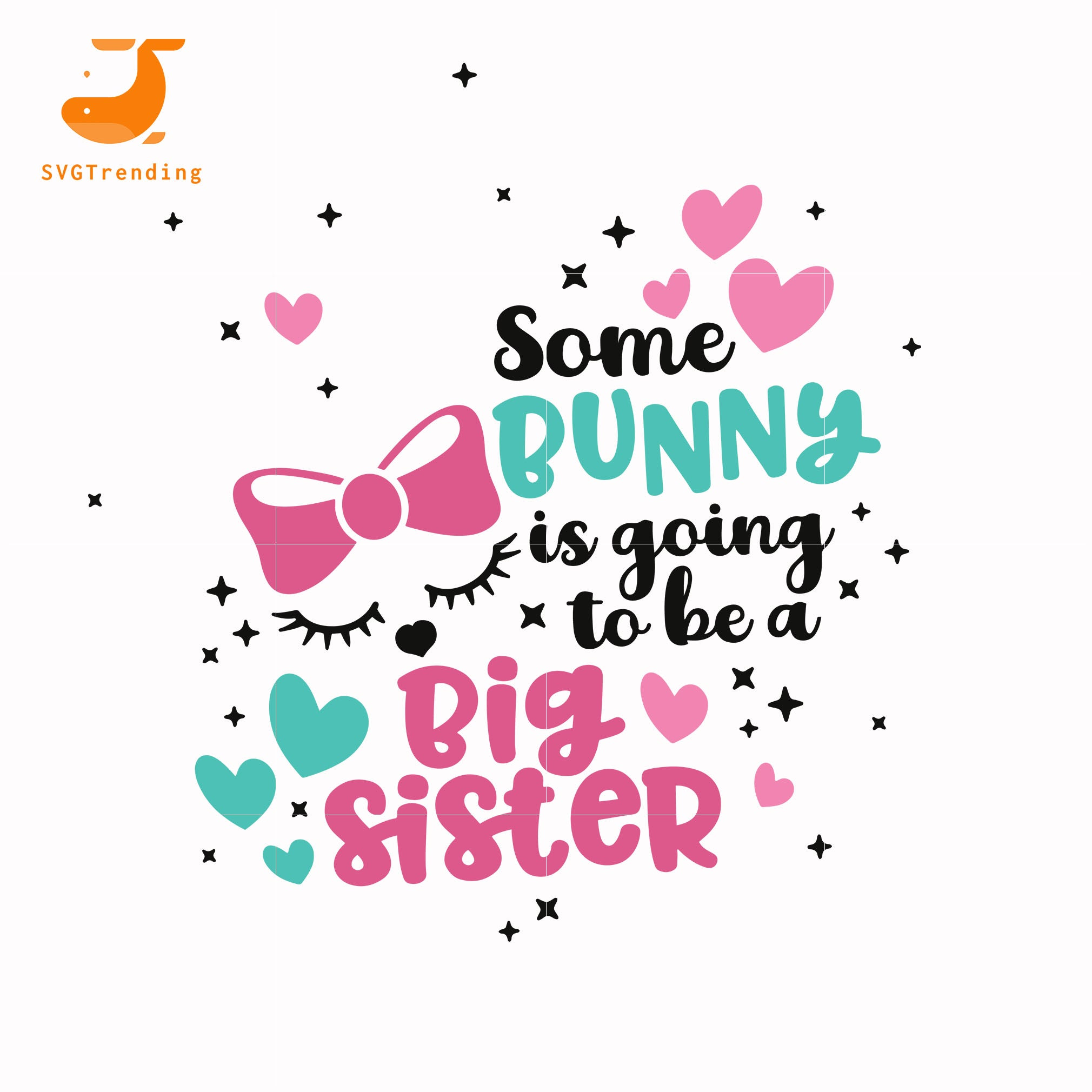 Some bunny is going to be a big sister svg, easter svg, bunny svg svg ,dxf, eps, png digital file