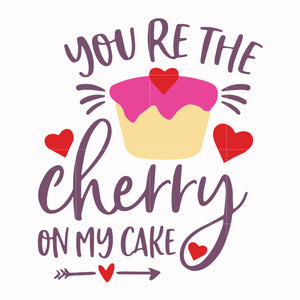 You're the cherry on my cake svg, Love Svg, Valentine Day Svg, valentine's day, unicorn svg ,dxf, eps, png digital file
