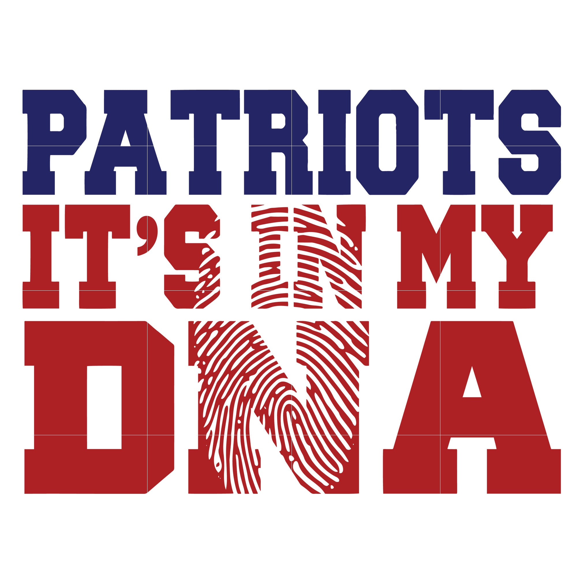 Patriots it's in my DNA svg, patriots svg, patriots svg for cut