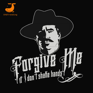 Forgive me if i don't shake hands svg, dxf, eps, png digital file