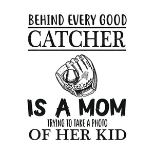 Behind every good catcher is a mom trying to take a photo of her kid svg ,dxf,eps,png digital file