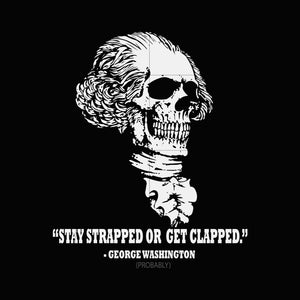 stay strapped or get clapped washington svg,dxf, eps, png digital file