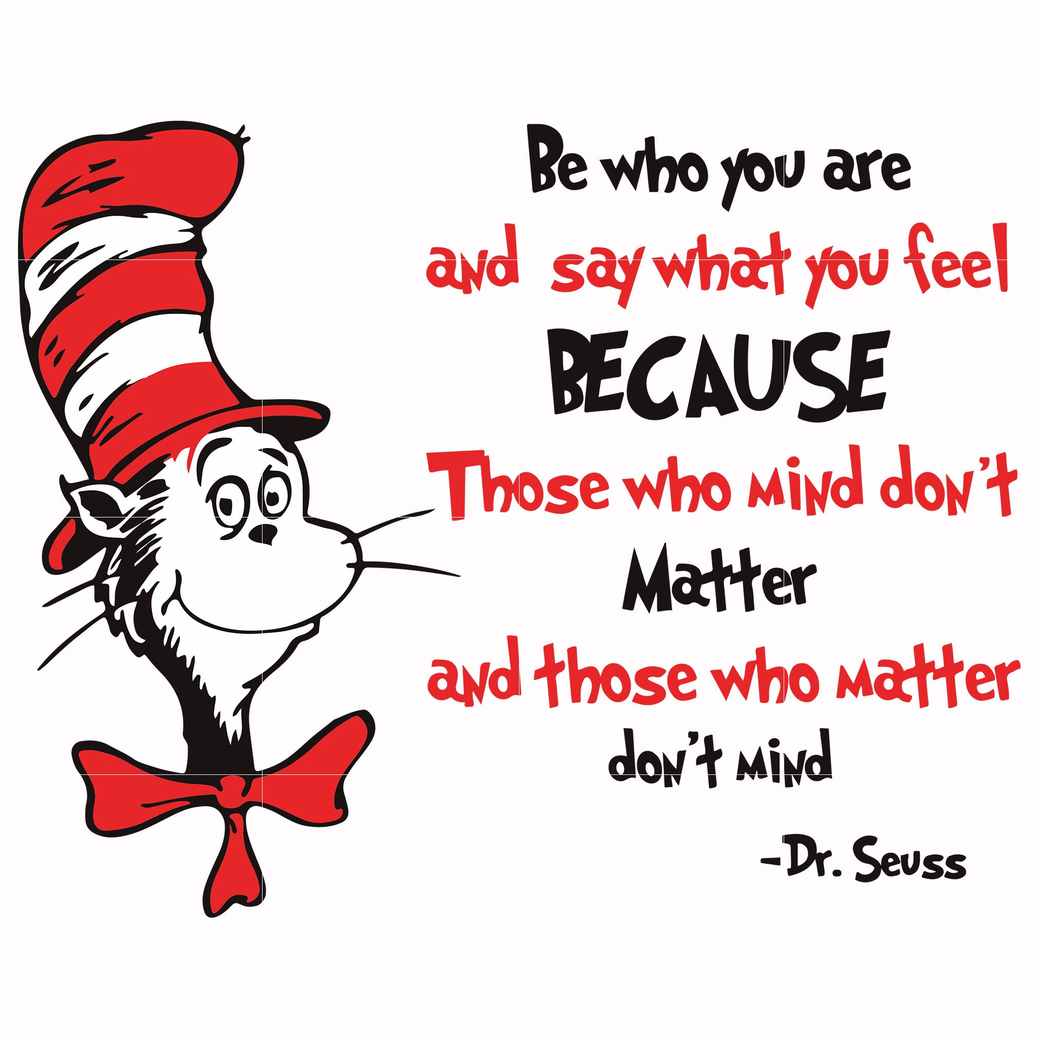 Be who you are and say what you feel, thing one thing two, dr seuss svg, dr seuss quotes, digital file