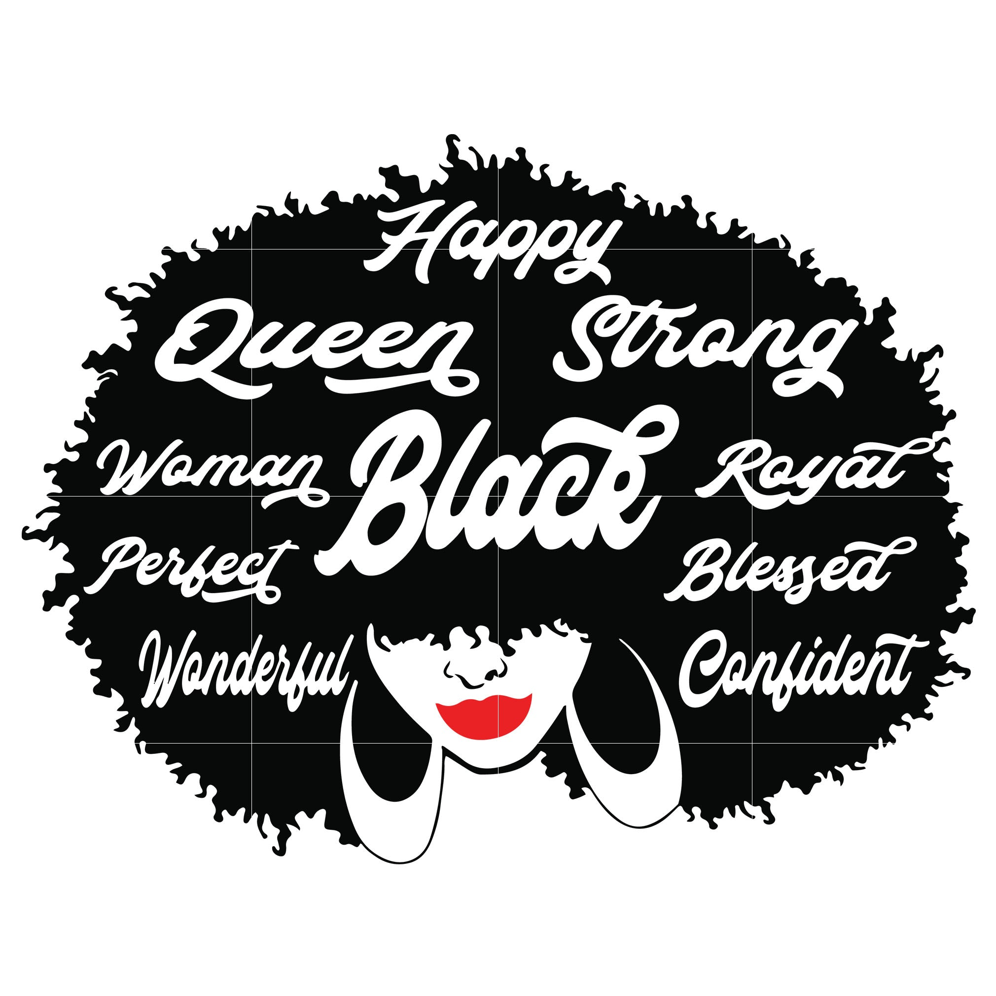Happy queen strong black svg, Afro Woman Svg, African American Woman svg, dxf, eps, png digital file