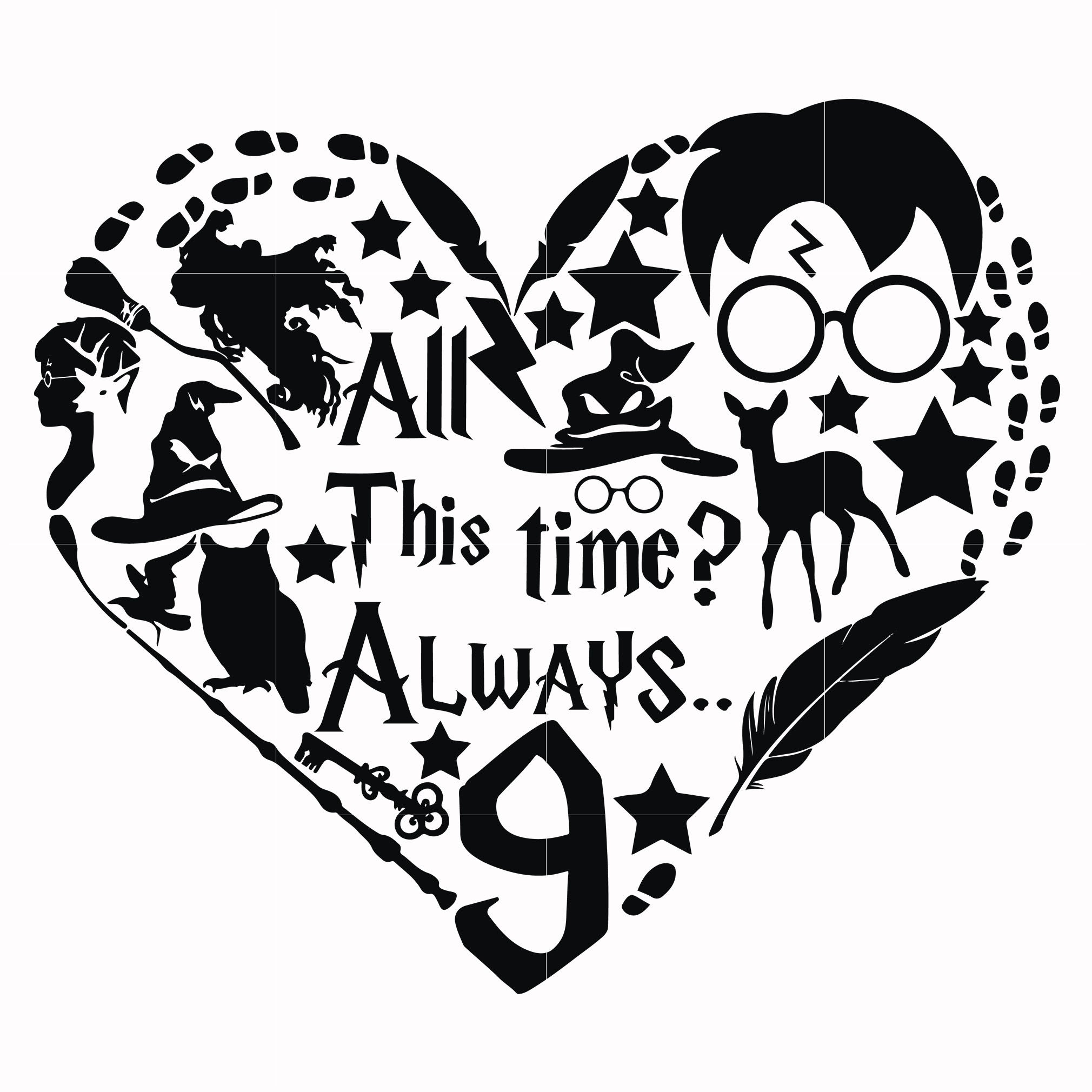 All this time always svg, harry potter svg, potter svg for cut, svg, dxf, eps, png digital file