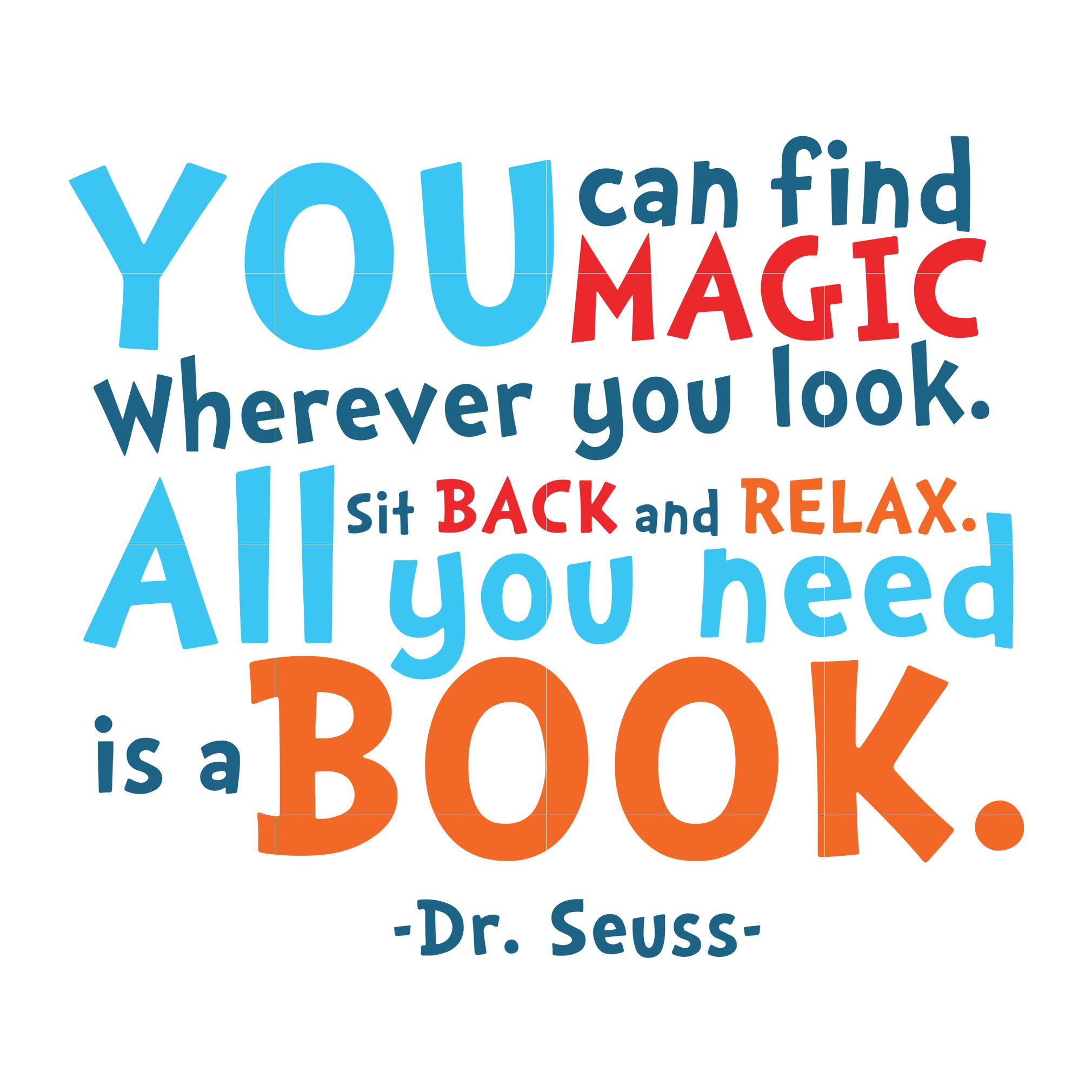 You can find magic wherever you look sit back and relax all you need is a book, dr seuss svg, dr seuss quotes, digital file
