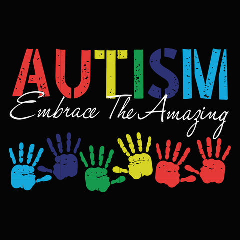 Autism embrace the amazing svg, autism svg, autism awareness svg, dxf, eps, png digital file