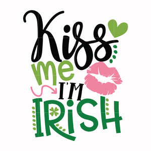 Kiss me i'm irish svg, shamrock svg, st patrick day svg, leprechaun svg, patrick svg, leprechaun svg, dxf, eps, png digital file
