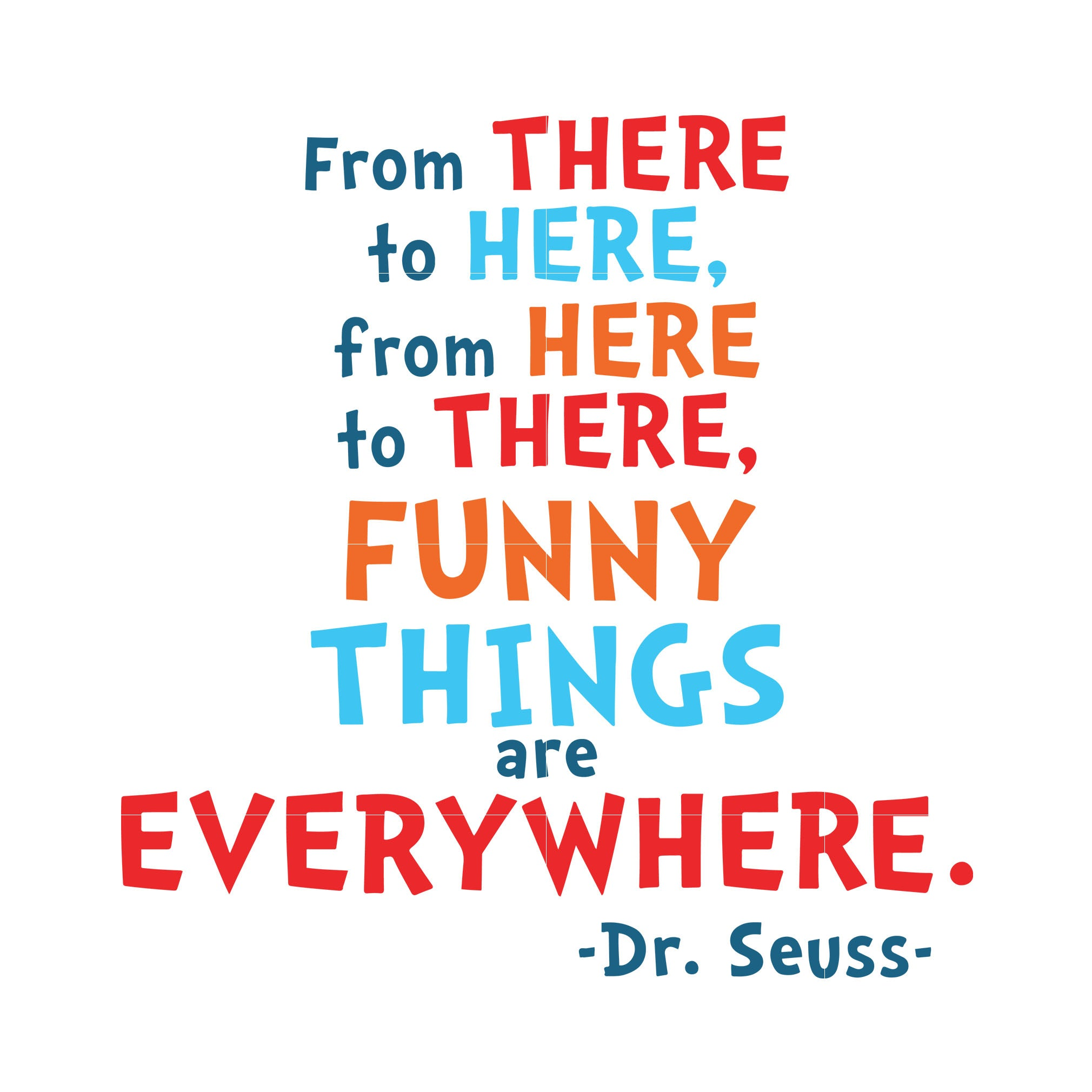 Funny things everywhere, dr seuss svg, dr seuss quotes, digital file
