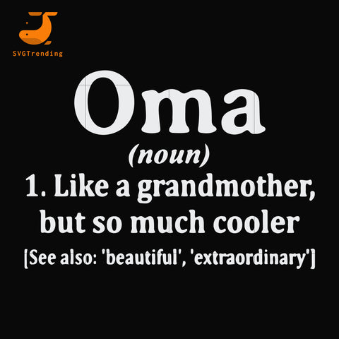 Oma noun like a grandmother but so much cooler svg, mother day svg, dxf, eps, png digital file