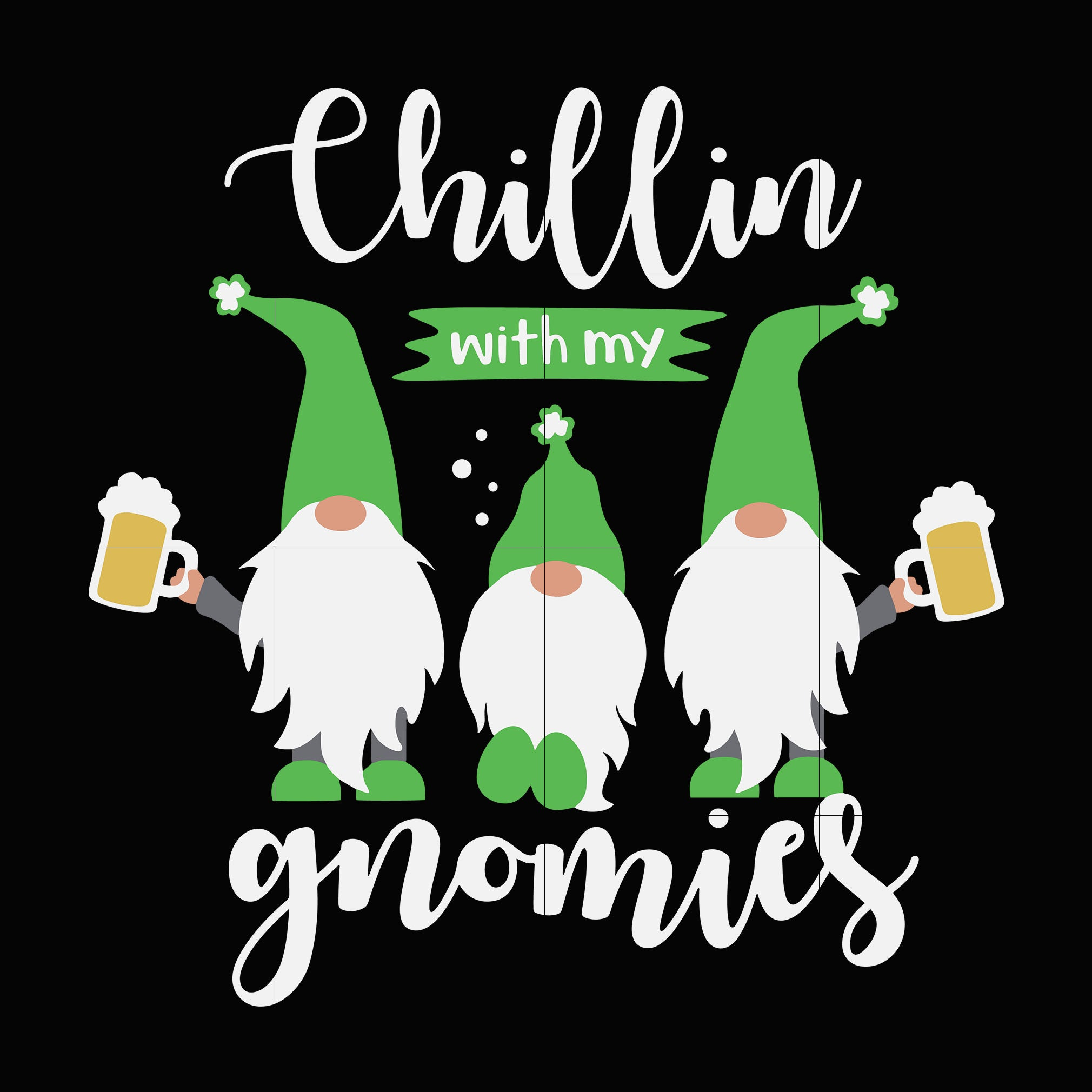 Chillin with my gnomies svg,dxf, eps, png digital file