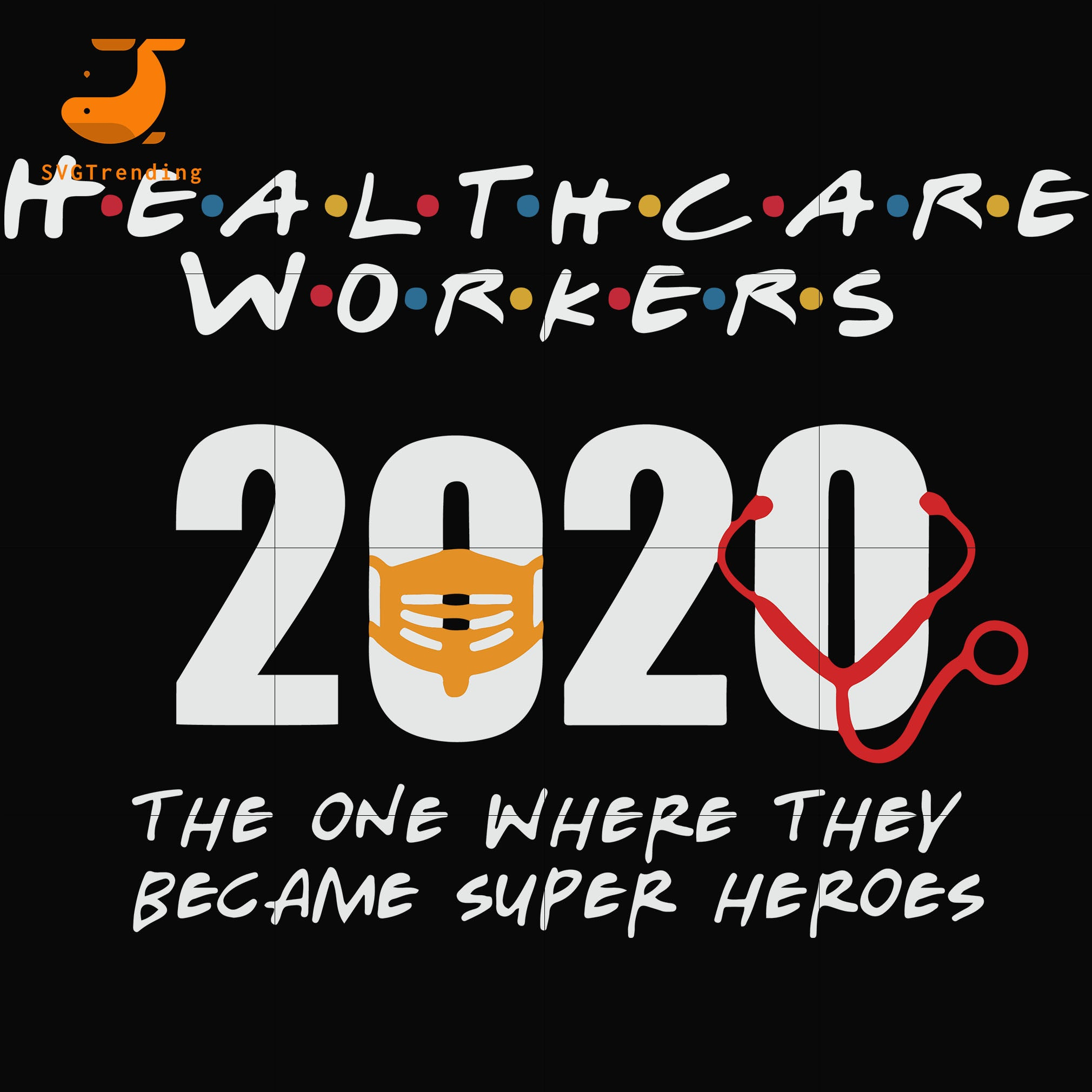Healthcare workers the one where they became super heroes svg ,dxf,eps,png digital file
