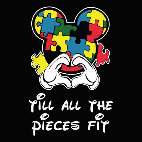 Till all the pieces fit svg, autism svg, autism awareness svg, dxf, eps, png digital file