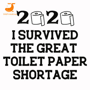 2020 I survived the great toilet paper shortage svg, dxf, eps, png digital file