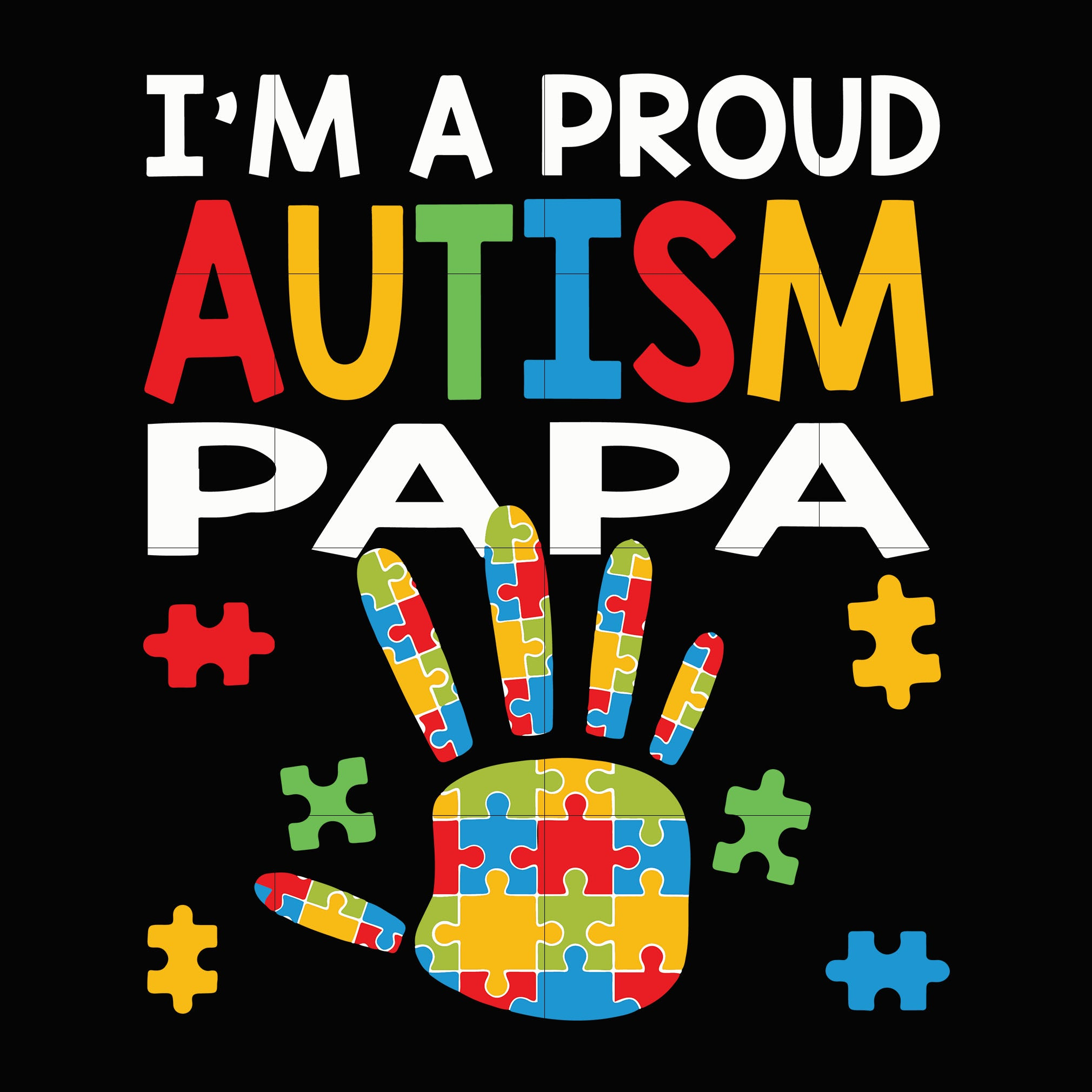 I am a proud autism papa svg, autism svg, autism awareness svg, dxf, eps, png digital file