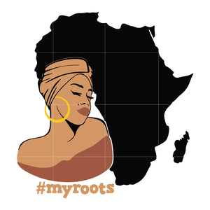 My roots black girl svg, Afro Woman Svg, African American Woman svg ,dxf, eps, png digital file