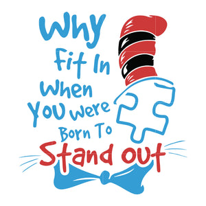 Why fit in when you were born to stand out, dr seuss svg, dr seuss quotes digital file