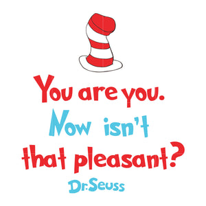 You are you now isn't that pleasant, dr seuss svg, dr seuss quotes, digital file