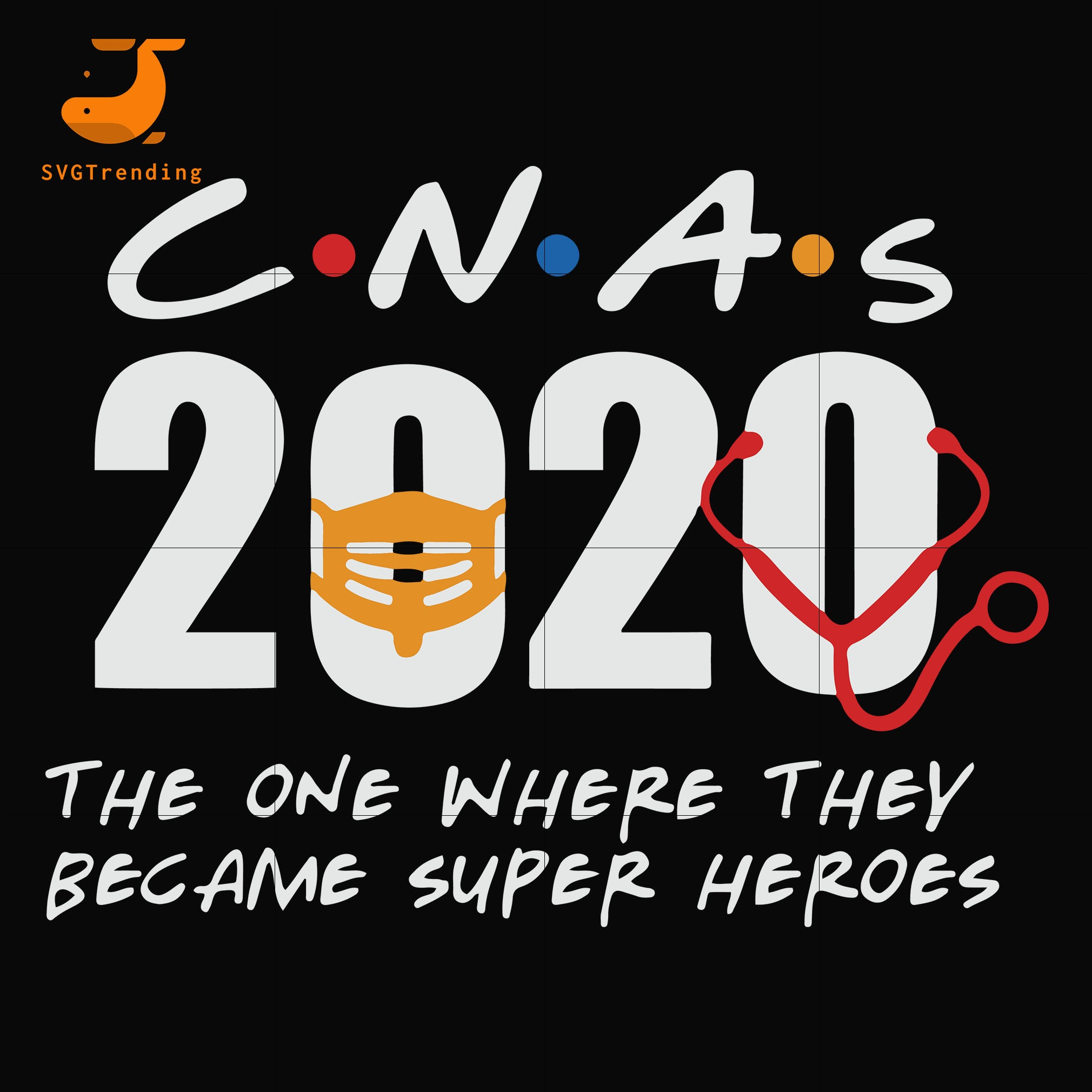 CNAs 2020 the one where they became super heroes svg ,dxf,eps,png digital file