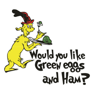Would you like green eggs and ham, dr seuss svg, dr seuss quotes, digital file