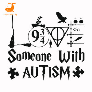 Some one with autism svg, autism harry potter svg, dxf, eps, png digital file