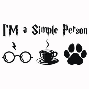 I'm a simple person svg, potter svg for cut, svg, dxf, eps, png digital file
