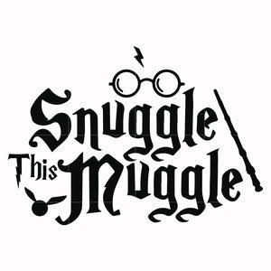 Snuggle this muggle svg, potter svg for cut, svg, dxf, eps, png digital file