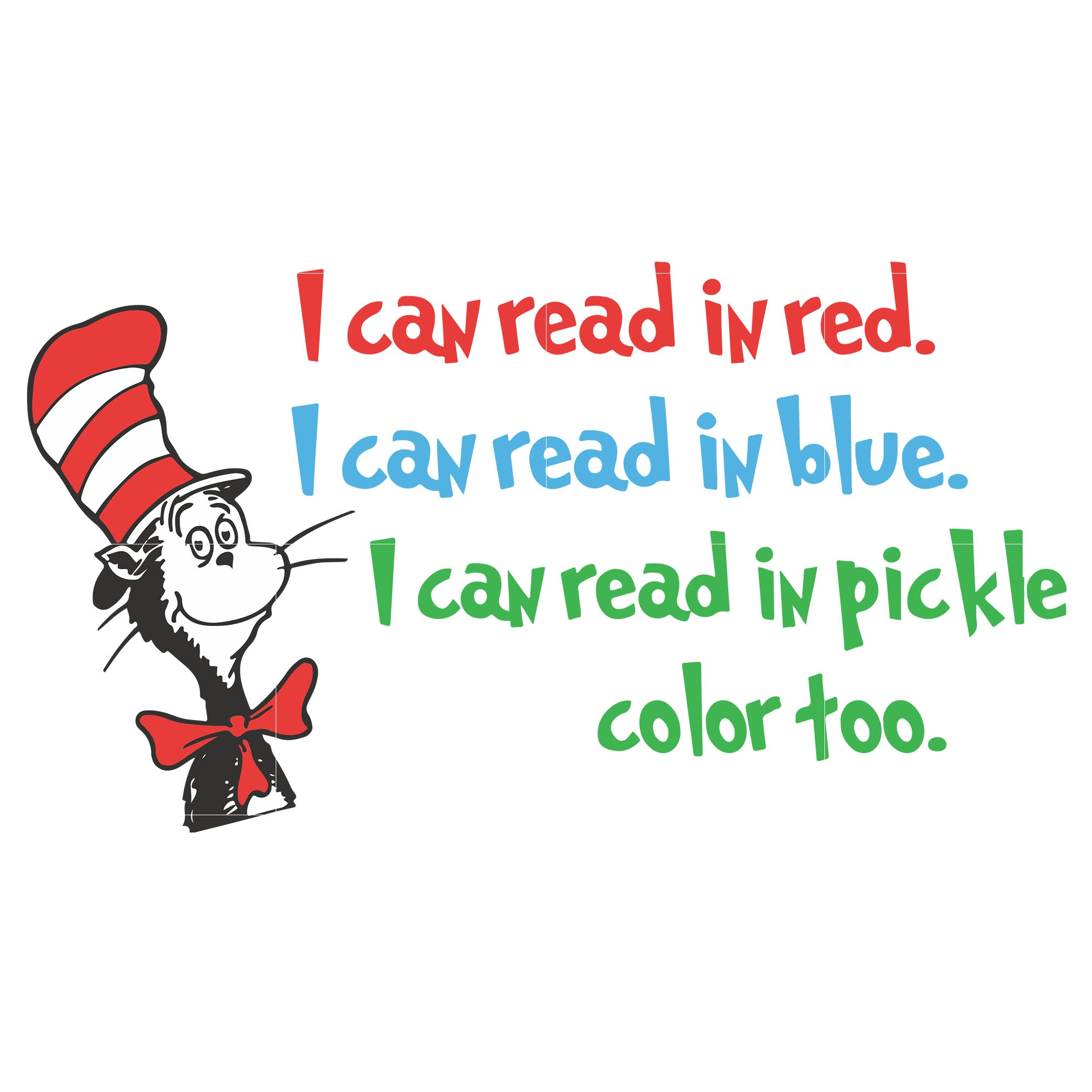 I can read in red i can read in blue i can read in pickle color too, dr seuss svg, dr seuss quotes digital file