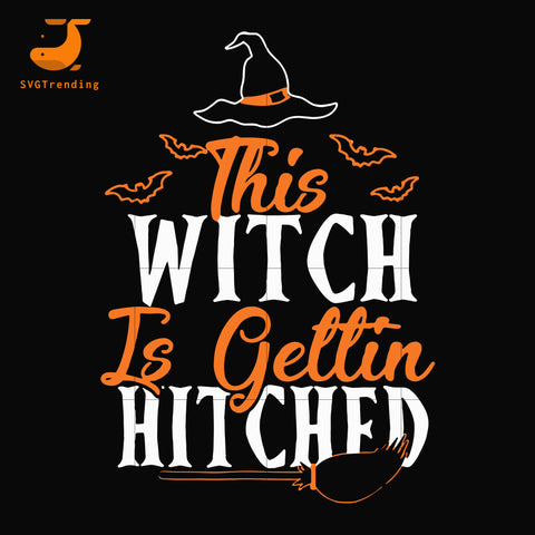 This witch is gettin hitched svg, halloween svg, png, dxf, eps, digital file HLW0053