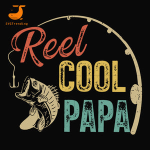 reel cool papa svg, png, dxf, eps, digital file FTD55