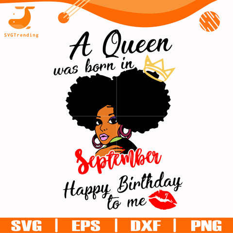 A queen was born in September happy birthday to me svg, png, dxf, eps digital file BD0057