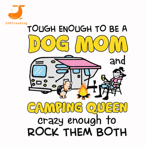 Touch enough to be a dog mom camping queen svg, png, dxf, eps digital file CMP034
