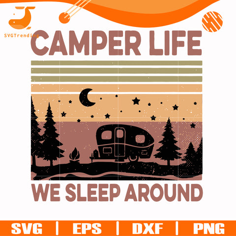 camper life we sleep around, camping retro vintage svg, png, dxf, eps digital file CMP074