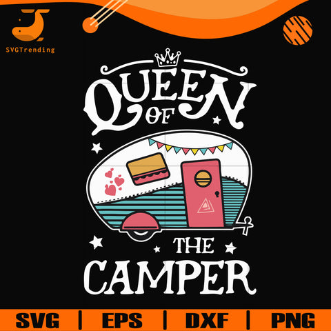 Queen of the camper svg, png, dxf, eps digital file CMP100
