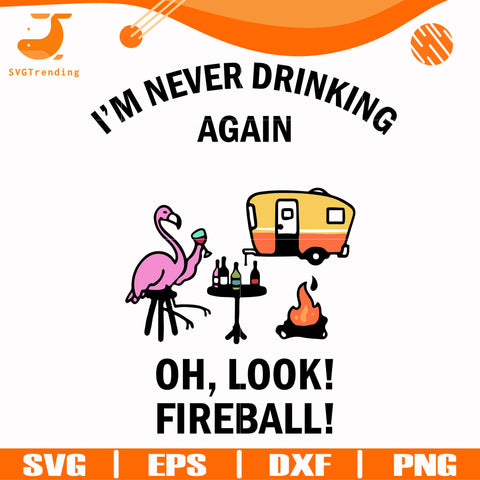 I'm never drinking again svg, png, dxf, eps digital file CMP0119