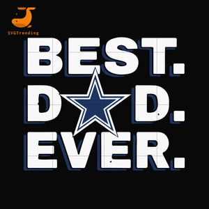Best dad ever,Dallas Cowboys NFL team svg, png, dxf, eps digital file FTD88