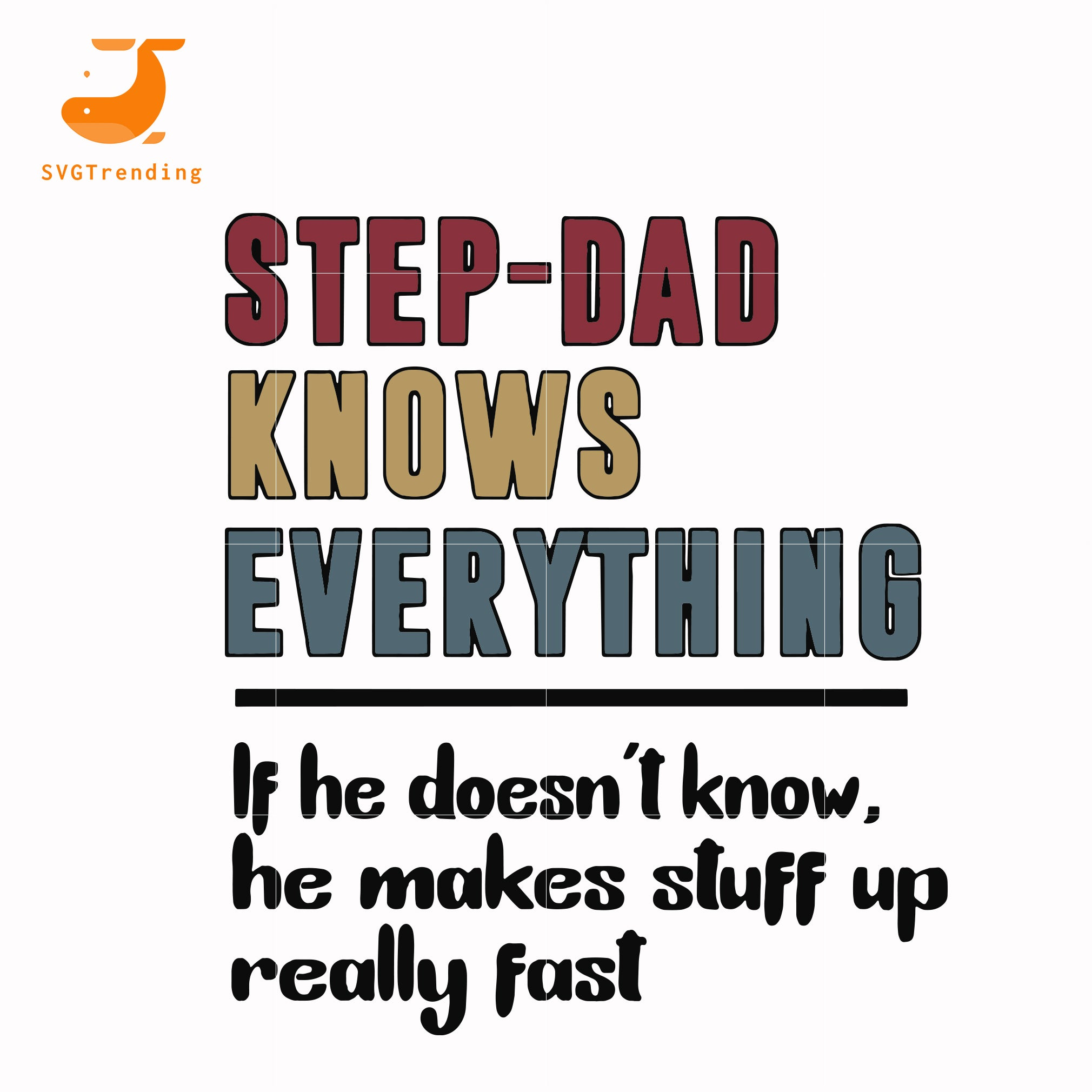 Step dad knows everything svg, png, dxf, eps, digital file FTD119