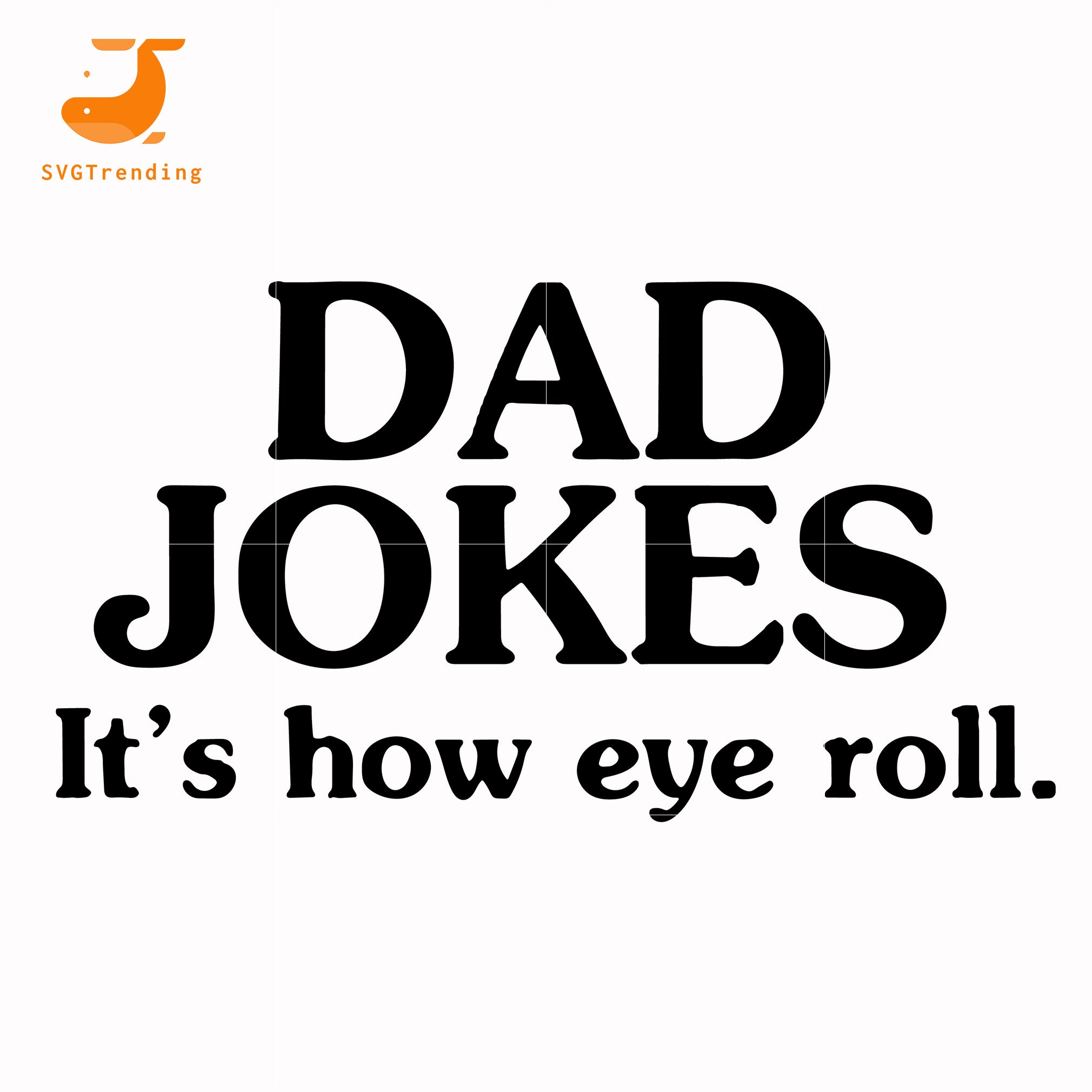 Dad jokes it's how eye roll svg, png, dxf, eps, digital file FTD121