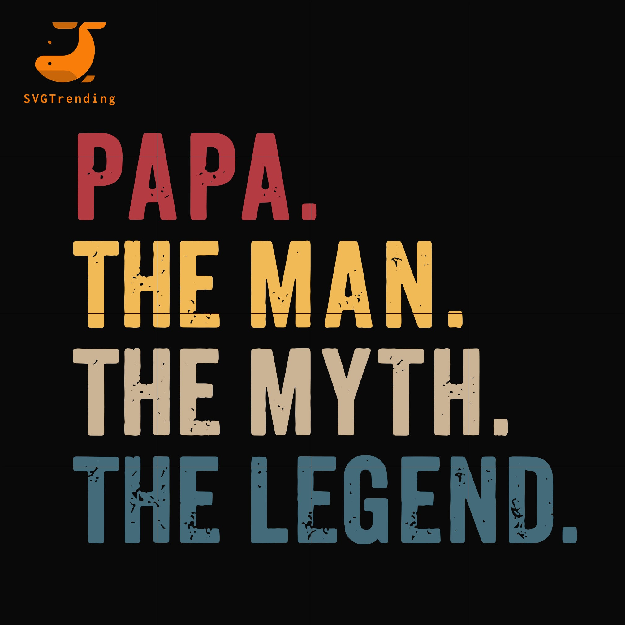 Papa the man, the myth, the legend svg, png, dxf, eps, digital file FTD129
