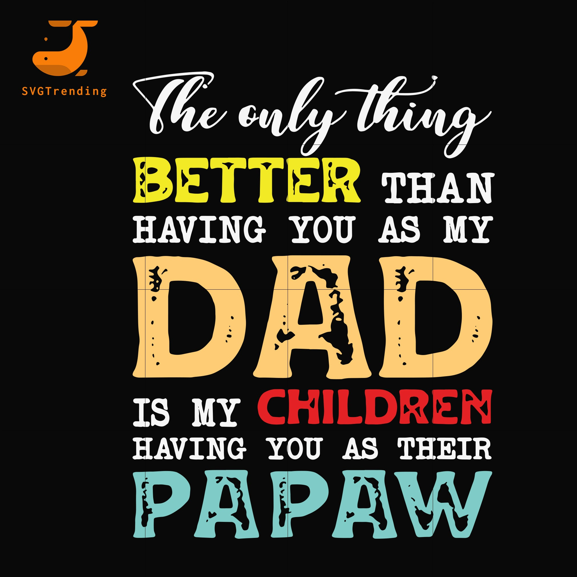 The only thing better than having you as my dad svg, png, dxf, eps, digital file FTD40