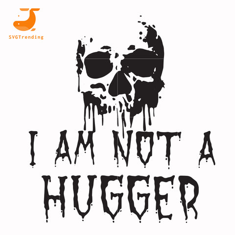 I am not a hugger svg, png, dxf, eps digital file HLW0170