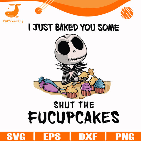 I just baked you some shut the fucupcakes svg, halloween svg, png, dxf, eps digital file HLW2307214