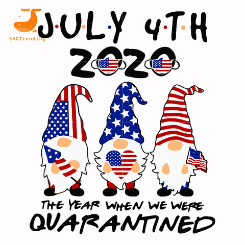 july 4th 2020 the year when we were quarantined svg, png, dxf, eps, digital file JULY0074