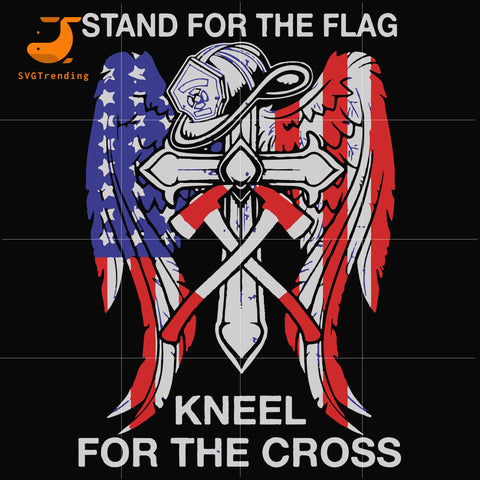 I Stand For The Flag, I Kneel For The Cross svg, png, dxf, eps, digital file JULY0080
