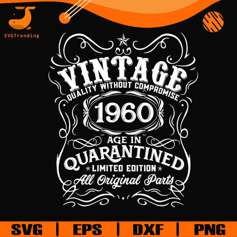 Vintage 1960 age in quarantined limited edition svg, limited edition svg, 1960 birthday svg, png, dxf, eps digital file NBD0118