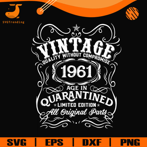 Vintage 1961 age in quarantined limited edition svg, limited edition svg, 1961 birthday svg, png, dxf, eps digital file NBD0119