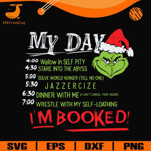 My day i'm booked svg, grinch svg, grinch svg, png, dxf, eps digital file NCRM0005