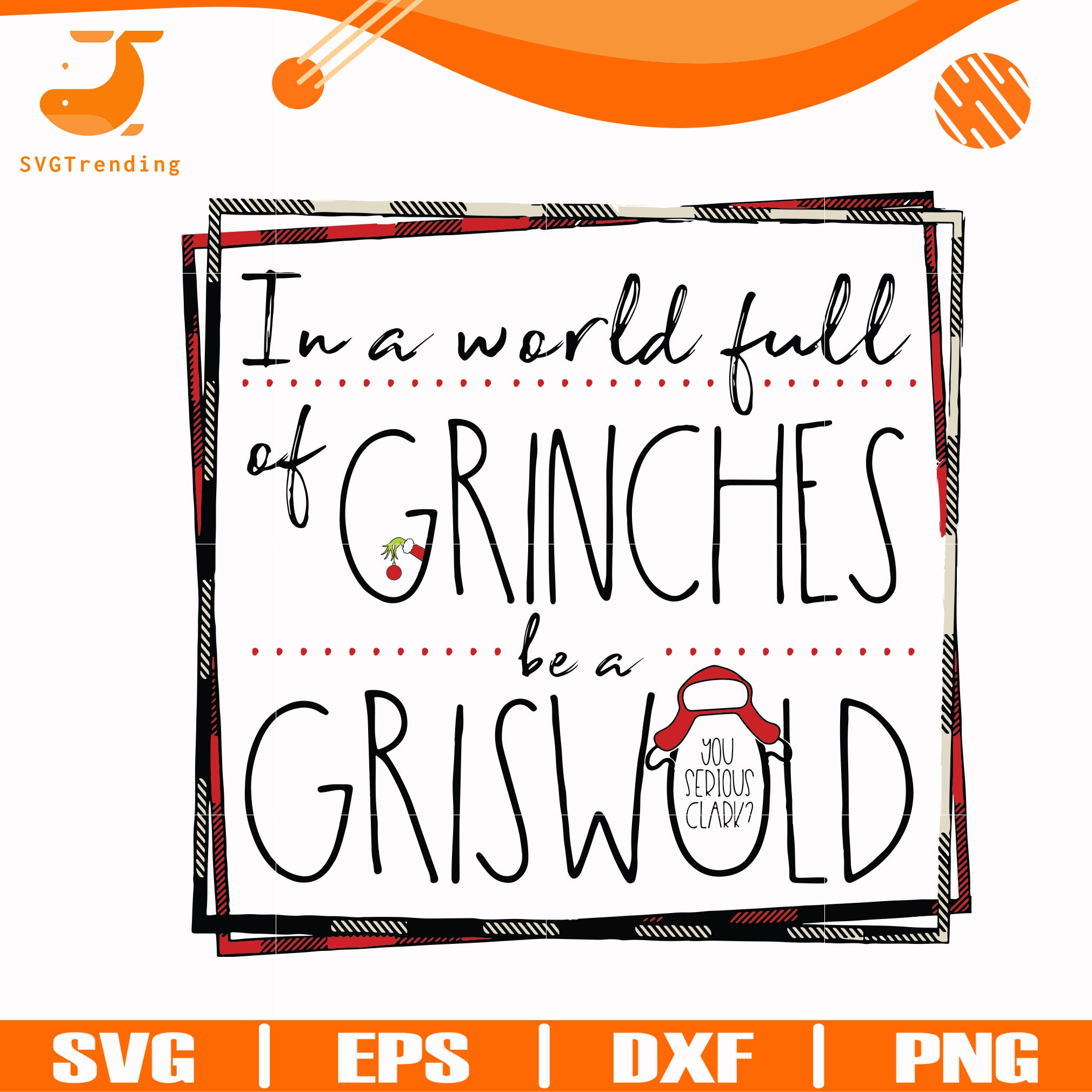 In a world full of grinches be a griswold svg, png, dxf, eps digital file NCRM0137